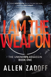 I AM THE WEAPON, the first book in THE UNKOWN ASSASSIN series by Allen Zadoff