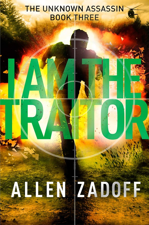 I AM THE TRAITOR (The Unknown Assassin #3), the new thriller by Allen Zadoff