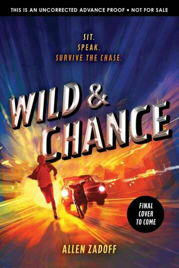 Wild & Chance, the new thriller by Allen Zadoff coming April 2020 from Disney-Hyperion